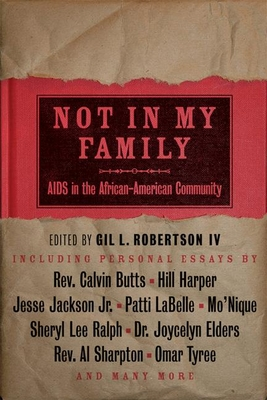 Not in My Family: AIDS in the African-American Community - Robertson, Gil