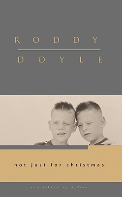 Not Just for Christmas - Doyle, Roddy