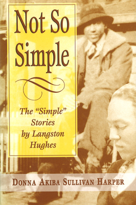 """Not So Simple: The """"Simple"""" Stories by Langston Hughes - Harper, Donna Akiba Sullivan"""