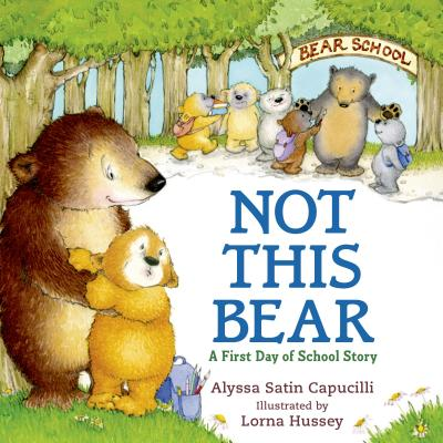 Not This Bear: A First Day of School Story - Capucilli, Alyssa Satin