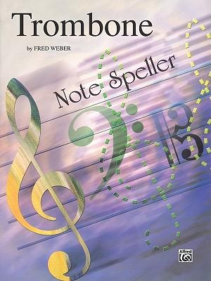 Note Spellers: Trombone - Weber, Fred