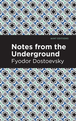 Notes from Underground - Dostoevsky, Fyodor, and Editions, Mint (Contributions by)