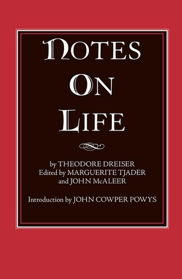 Notes on Life - Dreiser, Theodore, and McAleer, John J (Editor), and Tjader, Marguerite (Editor)
