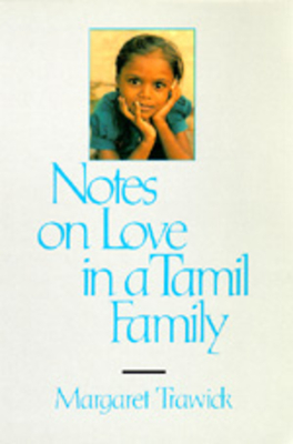 Notes on Love in a Tamil Family - Trawick, Margaret