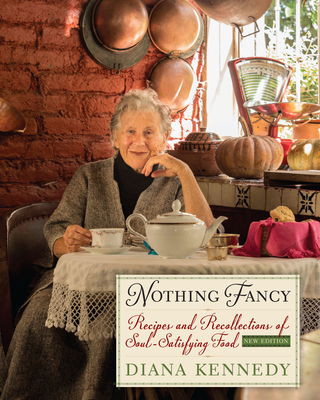 Nothing Fancy: Recipes and Recollections of Soul-Satisfying Food - Kennedy, Diana