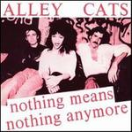 Nothing Means Nothing Anymore/Gimme a Little