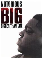 Notorious B.I.G.: Bigger Than Life - Peter Spirer