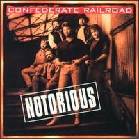 Notorious - Confederate Railroad