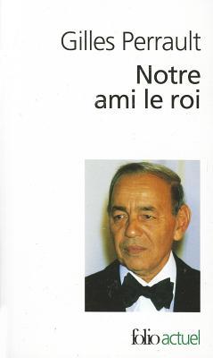 Notre Ami Le Roi - Perrault, Gilles