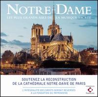Notre-Dame: Les Plus Grands Airs de la Musique Sacrée - Andreas Scholl (counter tenor); Barbara Bonney (soprano); Cecilia Bartoli (mezzo-soprano); Emma Kirkby (soprano);...