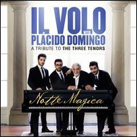 Notte Magica: A Tribute to the Three Tenors - Il Volo/Plácido Domingo