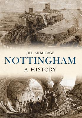 Nottingham A History - Armitage, Jill