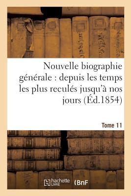 Nouvelle Biographie Generale: Depuis Les Temps Les Plus Recules Jusqu'a Nos Jours.... Tome 29 - Sans Auteur