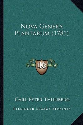 Nova Genera Plantarum (1781) - Thunberg, Carl Peter