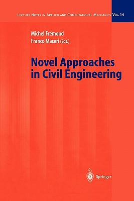Novel Approaches in Civil Engineering - Fremond, Michel (Editor), and Maceri, Franco (Editor)