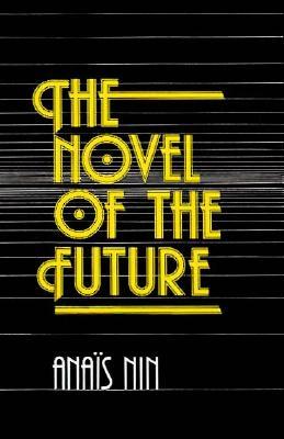 Novel of Future - Nin, Anais