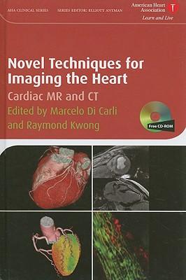 Novel Techniques for Imaging the Heart - Di Carli, Marcelo F (Editor)