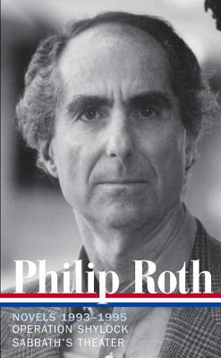 Novels 1993 - 1995: Operation Shylock / Sabbath's Theater - Roth, Philip, and Miller, Ross (Editor)