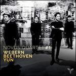 Novus Quartet #1: Webern, Beethoven, Yun