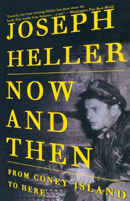 Now and Then: From Coney Island to Here - Heller, Joseph