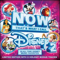 Now That's What I Call Disney, Vol. 2 [Limited Edition Bonus Tracks] - Various Artists