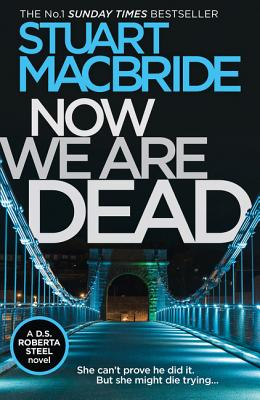 Now We Are Dead - MacBride, Stuart