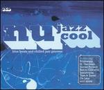 Nu Jazz Cool: Blue Beats and Chilled Jazz Grooves
