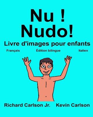 Nu Nudo Livre D Images Pour Enfants Francais Italien Edition Bilingue