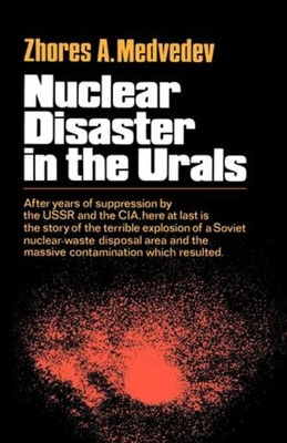 Nuclear Disaster in the Urals - Medvedev, Zhores a