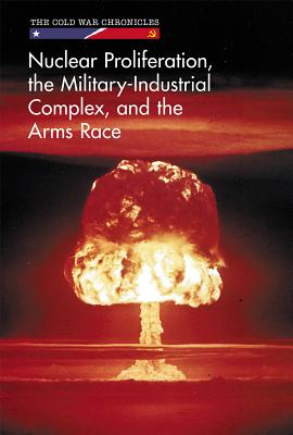 Nuclear Proliferation, the Military-Industrial Complex, and the Arms Race - Duling, Kaitlyn