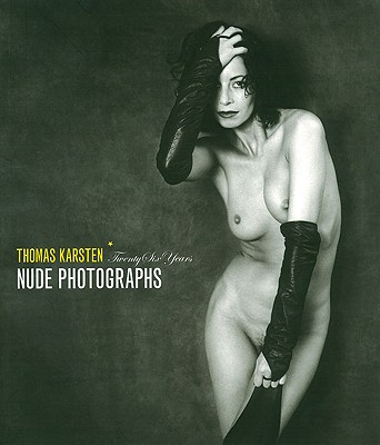 Nude Photographs: Twenty Six Years - Karsten, Thomas