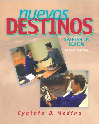 Nuevos Destinos: Student Edition: Spanish in Review - Medina, Cynthia