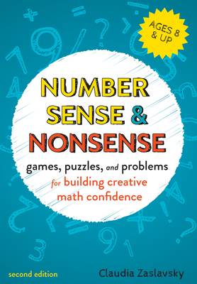 Number Sense and Nonsense: Games, Puzzles, and Problems for Building Creative Math Confidence - Zaslavsky, Claudia