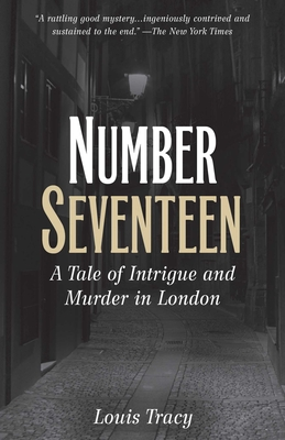 Number Seventeen: A Tale of Intrigue and Murder in London - Tracy, Louis