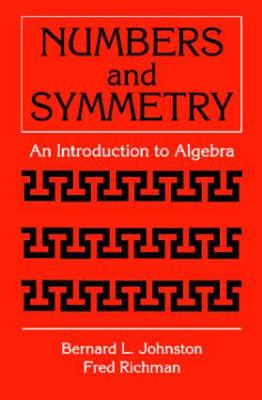 Numbers and Symmetry - Johnston, Bernard L, and Richman, Fred