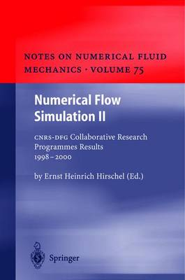 Numerical Flow Simulation II: Cnrs-Dfg Collaborative Research Programme Results 1998 2000 - Hirschel, Ernst H (Editor)