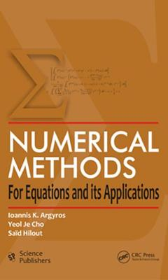 Numerical Methods for Equations and Its Applications - Argyros, Ioannis K, and Cho, Yeol J, and Hilout, Sa D