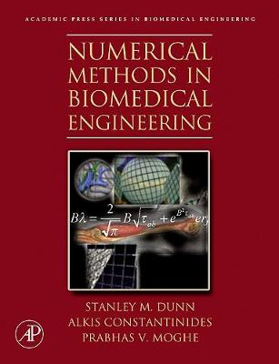 Numerical Methods in Biomedical Engineering - Dunn, Stanley M, and Constantinides, Alkis, and Moghe, Prabhas V