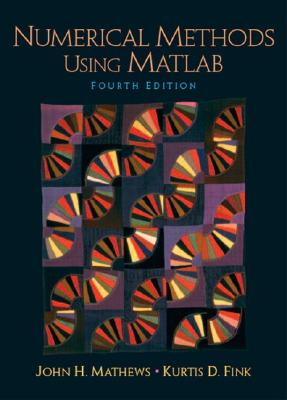 Numerical Methods Using MATLAB - Fink, Kurtis, and Mathews, John H