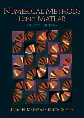 Numerical Methods Using MATLAB - Mathews, John H, and Fink, Kurtis K