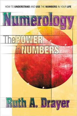 Numerology: The Power of Numbers - Drayer, Ruth A