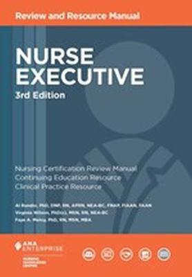 Nurse Executive Review and Resource Manual, 3rd Edition - Nursing Knowledge Center, and Rundio, Al, PhD, RN, Aprn, and Wilson, Virginia