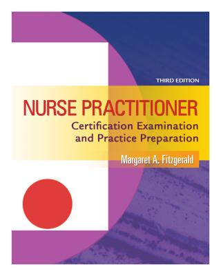 Nurse Practitioner Certification Examination and Practice Preparation - Fitzgerald, Margaret A, RN, MS