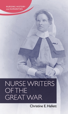 Nurse Writers of the Great War - Hallett, Christine
