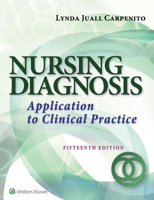 Nursing Diagnosis: Application to Clinical Practice - Carpenito, Lynda Juall, RN, Msn, Crnp