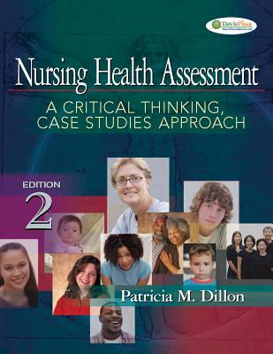 Nursing Health Assessment: A Critical Thinking, Case Studies Approach - Dillon, Patricia
