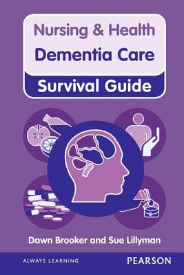 Nursing & Health Survival Guide: Dementia Care - Brooker, Dawn, and Lillyman, Susan