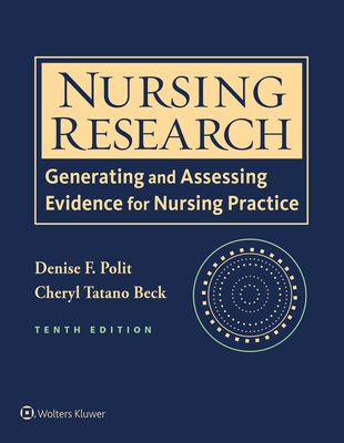Nursing Research: Generating and Assessing Evidence for Nursing Practice - Polit, Denise F, PhD, Faan