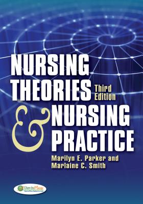 Nursing Theories & Nursing Practice - Parker, Marilyn E, PhD, RN, Faan