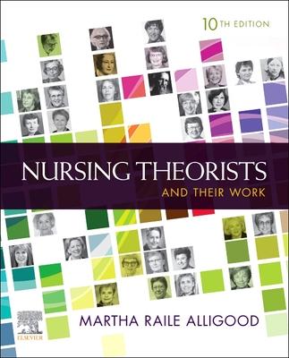 Nursing Theorists and Their Work - Alligood, Martha Raile, PhD, RN